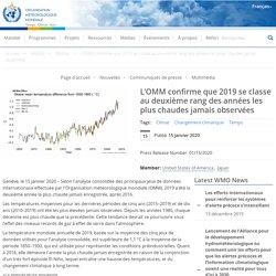 ORGANISATION METEOROLOGIQUE MONDIALE 15/01/20 L'OMM confirme que 2019 se classe au deuxième rang des années les plus chaudes jamais observées