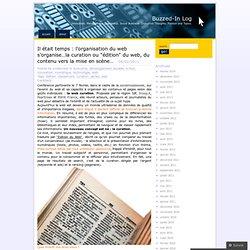 Il était temps : l'organisation du web s'organise…la curation ou «édition du web, du contenu vers la mise en scène…