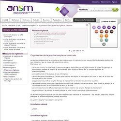 Organisation de la pharmacovigilance nationale - AFSSAPS : Agence française de sécurité sanitaire des produits de santé