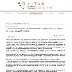 L'impossible neutralité de l'entreprise ou l'organisation vue comme un lieu politique (Synthèse) - Axe Dynamiques économiques - Les notes - Les publications - Le Laboratoire Politique - Think Tank Different