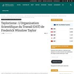 Taylorisme : L'Organisation Scientifique du Travail (OST) de Taylor