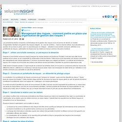 Management des risques : comment mettre en place une organisation de gestion des risques