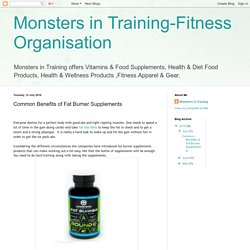 Monsters in Training-Fitness Organisation: Common Benefits of Fat Burner Supplements