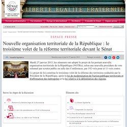 Nouvelle organisation territoriale de la République: le deuxième volet de la réforme territoriale devant le Sénat- Sénat