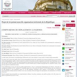 SENAT 17/11/14 Projet de loi portant nouvelle organisation territoriale de la République COMPTE-RENDU DU DÉPLACEMENT À CHARTRES