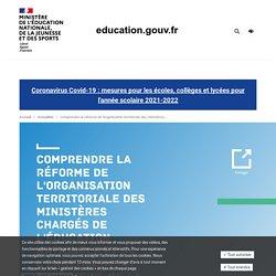 Comprendre la réforme de l'organisation territoriale des ministères chargés de l'Éducation nationale et de l'Enseignement supérieur, de la Recherche et de l'innovation