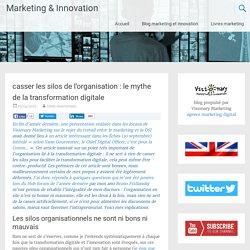 ORGA : Les silos de l'organisation et la transformation digitale