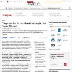 """""""L'organisation du travail reste inchangée chez France Télécom"""""""