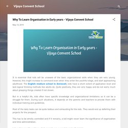 Why To Learn Organisation in Early years - Vijaya Convent School