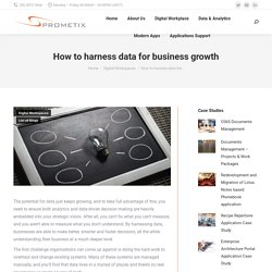 How to harness data for business growth