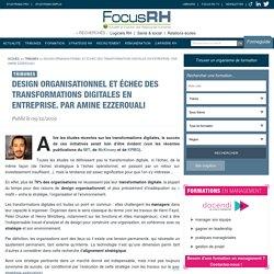 Design organisationnel et transformation digitale. Par Amine Ezzerouali