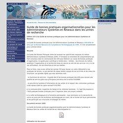 Guide de bonnes pratiques organisationnelles pour les Administrateurs Systèmes et Réseaux dans les unités de recherche - [RESINFO]