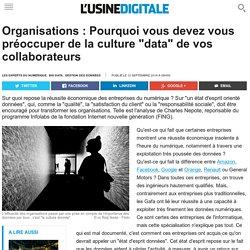 """Organisations : Pourquoi vous devez vous préoccuper de la culture """"data"""" de vos collaborateurs"""
