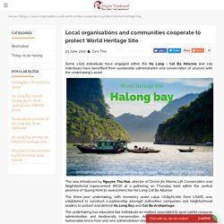 Local organisations and communities cooperate to protect World Heritage Site - Blogs - Origin Vietnam