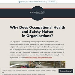 Why Does Occupational Health and Safety Matter in Organisations?