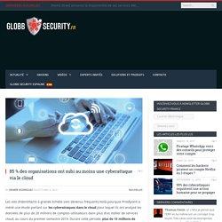 85 % des organisations ont subi au moins une cyberattaque via le cloud