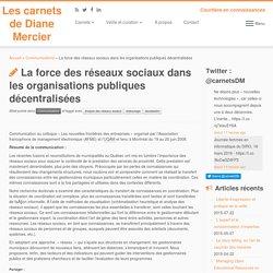 La force des réseaux sociaux dans les organisations publiques décentralisées – Les carnets de Diane Mercier