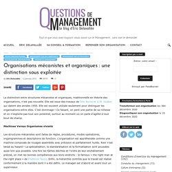 Organisations mécanistes et organiques : une distinction sous exploitée