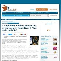 Au colloque e-educ : penser les organisations éducatives à l'ère de lamobilité