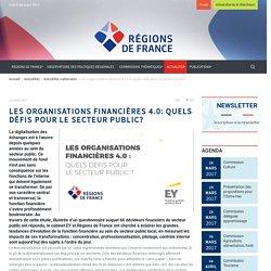 Les organisations financières 4.0: quels défis pour le secteur public? - Régions de France