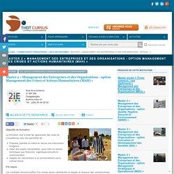 Master 2 « Management des Entreprises et des Organisations - option Management des Crises et Actions Humanitaires (MAH) »