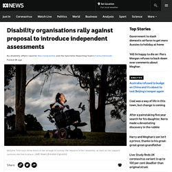 Disability organisations rally against proposal to introduce independent assessments