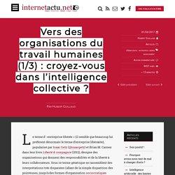 Vers des organisations du travail humaines (1/3) : croyez-vous dans l'intelligence collective ?