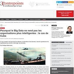 Pourquoi le Big Data ne rend pas les organisations plus intelligentes : le cas de Cuba