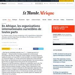 En Afrique, les organisations internationales surveillées de toutes parts