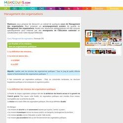Les finalités et les missions dans les organisations publiques, Soutien scolaire, Cours Management des organisations, Maxicours