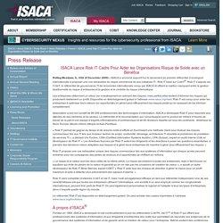ISACA Lance Risk IT Cadre Pour Aider les Organisations Risque de Solde avec un Bénéfice