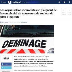 Les organisations terroristes se plaignent de la complexité du nouveau code couleur du plan Vigipirate