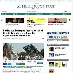 La Grande-Bretagne inscrit Ansar Al Charia Tunisie sur la liste des organisations terroristes