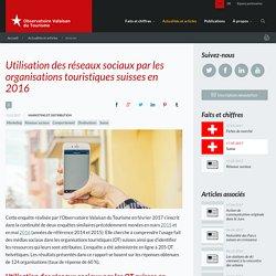 Utilisation des réseaux sociaux par les organisations touristiques suisses en 2016 Marketing,Réseaux sociaux,Comportement,Destinations,Suisse