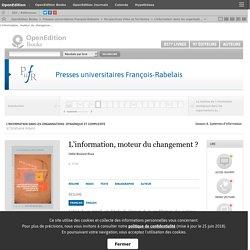 L'information dans les organisations: dynamique et complexité - L'information, moteur du changement? - Presses universitaires François-Rabelais