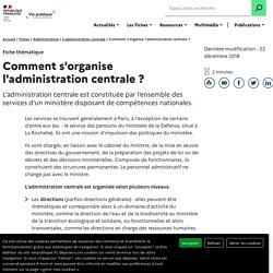 Comment s'organise l'administration centrale ?