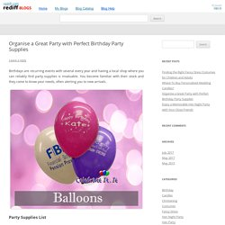 Organise a Great Party with Perfect Birthday Party Supplies