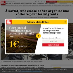 À Sarlat, une classe de 1re organise une collecte pour les migrants - Sud Ouest.fr