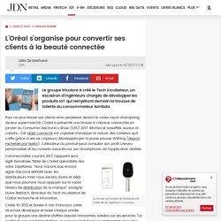 L'Oréal s'organise pour convertir ses clients à la beauté connectée