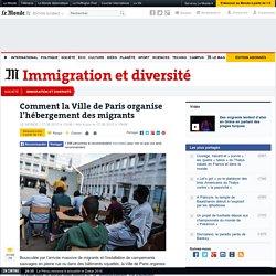 Comment la Ville de Paris organise l'hébergement des migrants