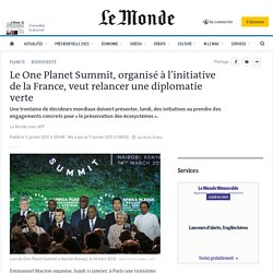 Le One Planet Summit, organisé à l'initiative de la France, veut relancer une diplomatie verte