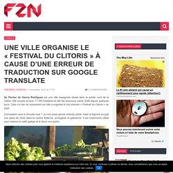 """Une ville organise le """"Festival du Clitoris"""" à cause d'une erreur de traduction sur Google Translate"""