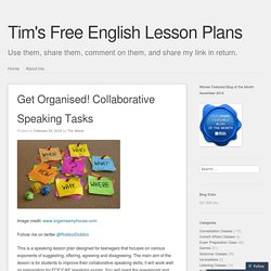Get Organised! Collaborative Speaking Tasks