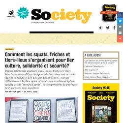 Comment les squats, friches et tiers-lieux s'organisent pour lier culture, solidarité et sécurité? – Society Magazine