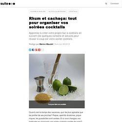 Rhum et cachaça: tout pour organiser vos soirées cocktails