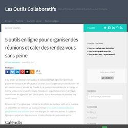 5 outils en ligne pour organiser des réunions et caler des rendez-vous sans peine - Les Outils Collaboratifs