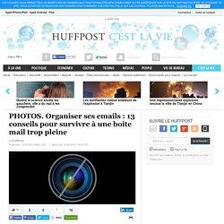 Organiser ses emails : 13 conseils pour survivre à une boîte mail trop pleine