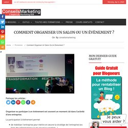 Comment organiser un salon ou un évènement (Part 1 /3) - ConseilsMarketing.fr