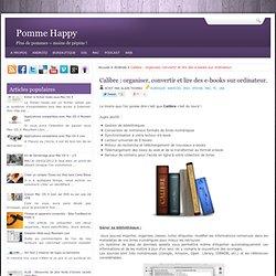Calibre : organiser, convertir et lire des e-books sur ordinateur.