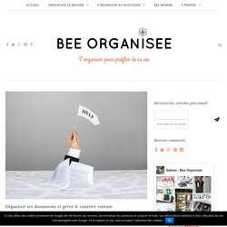 Organiser ses documents et gérer le courrier entrant - Bee Organisée